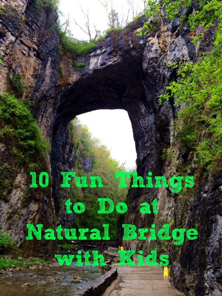 Visiting Natural Bridge: 10 Things to Do with Kids ...