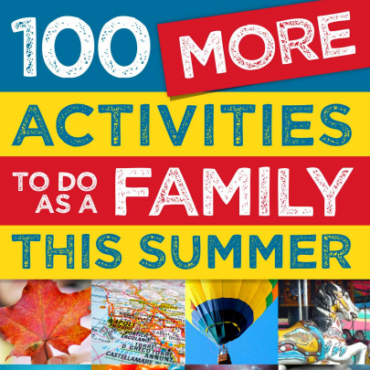 Free Ebook: 100 More Activities to Do as a Family this Summer
