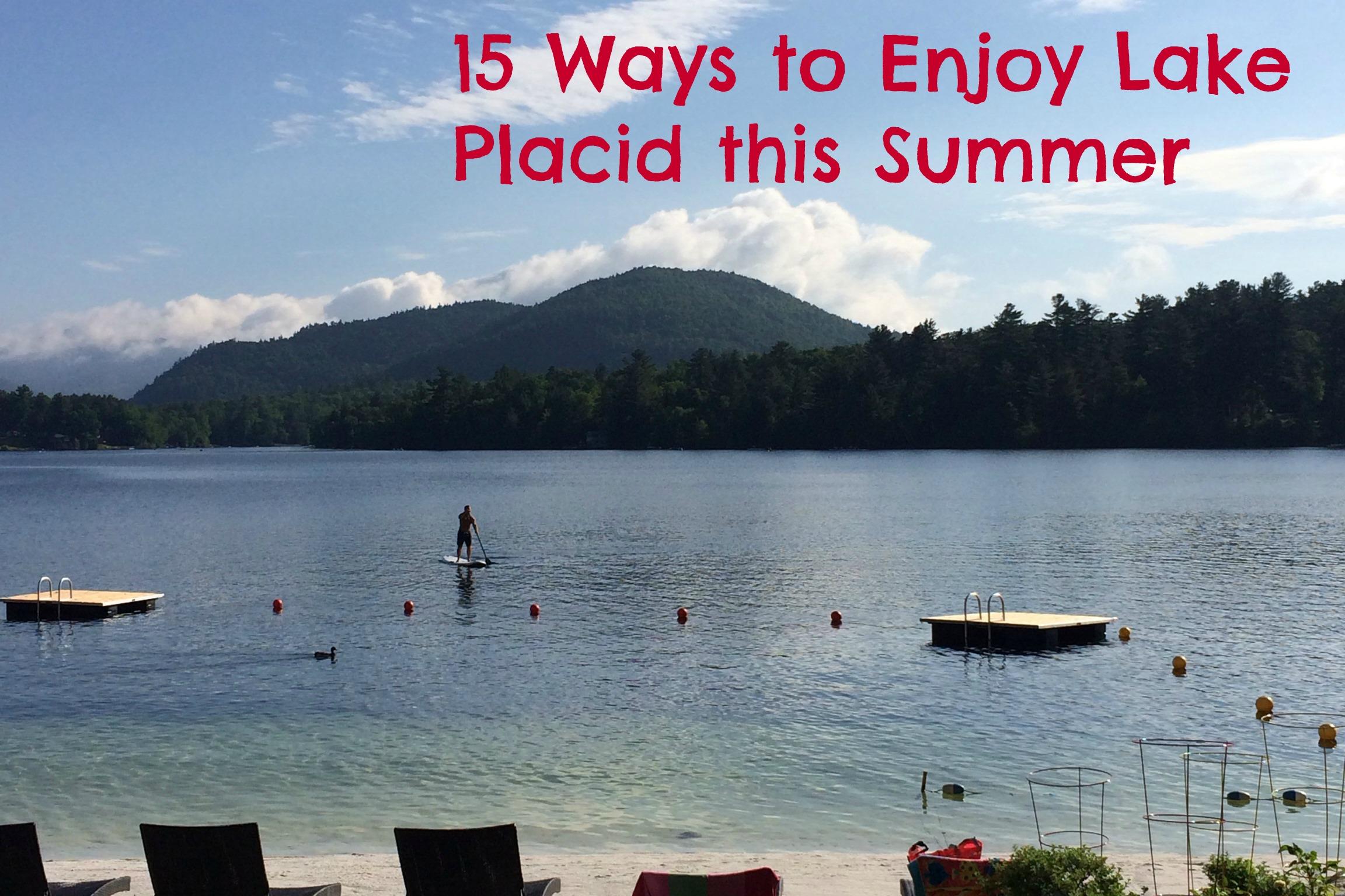 37 Ways To Savor Your Summer: 15 Ways To Enjoy Lake Placid This Summer