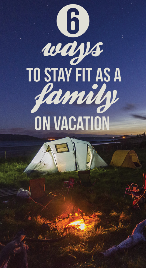 Stay Fit As a Family On Vacation
