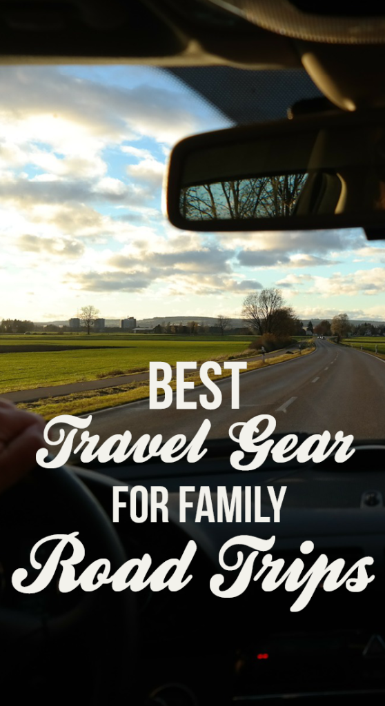 Best Travel Gear for Family Road Trips
