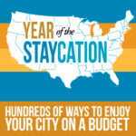 Staycation 2013: Explore 80+ Cities on a Budget