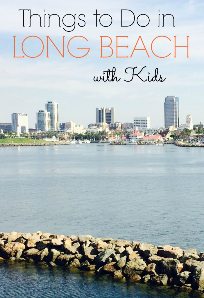 things to do in long beach with kids