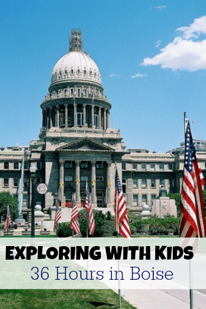 Exploring with Kids: 36 Hours in Boise