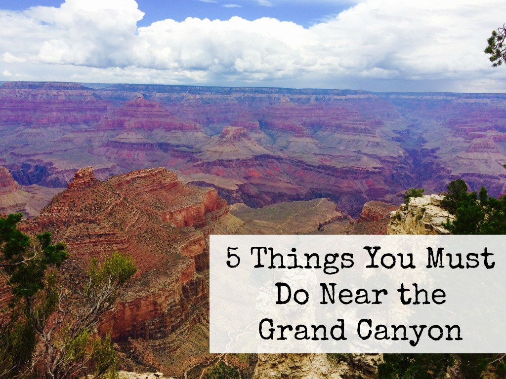 Things to Do Near the Grand Canyon