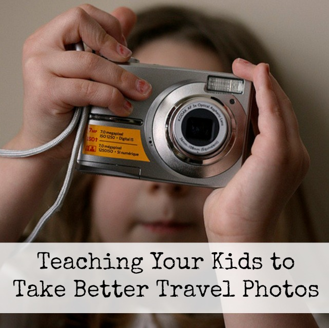 Teaching Your Kids to Take Better Travel Photos