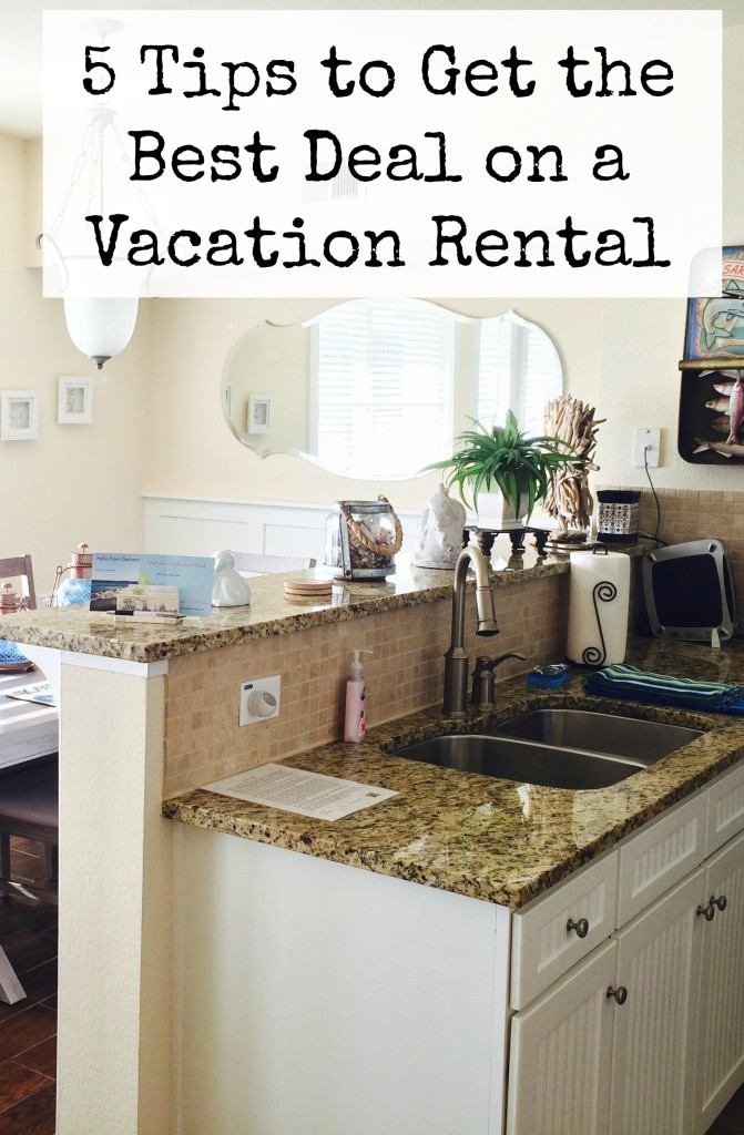 5 Tips to Get the Best Deal on a Vacation Rental