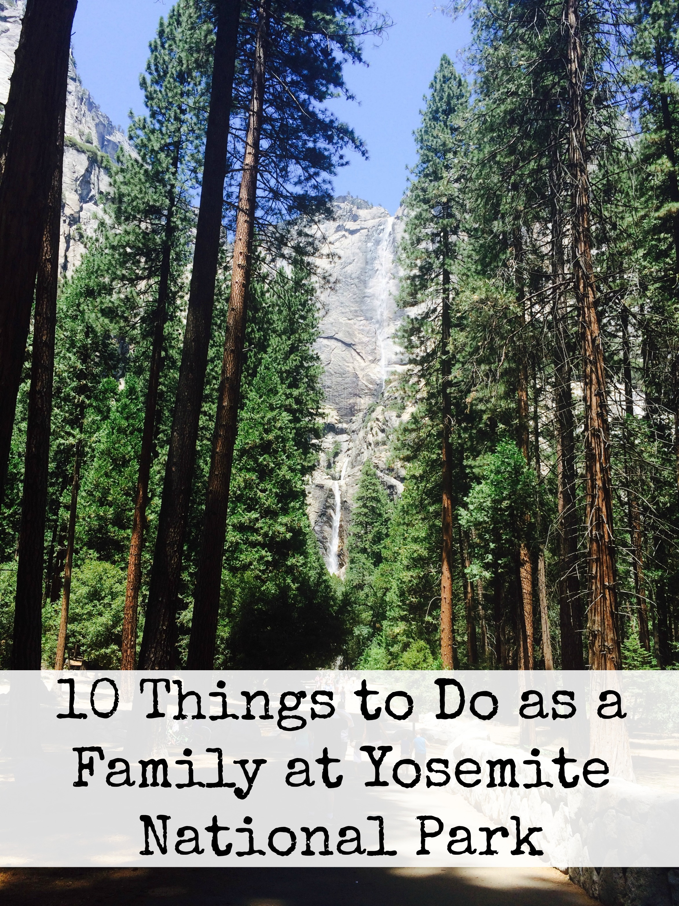 10 Things to Do as a Family at Yosemite National Park